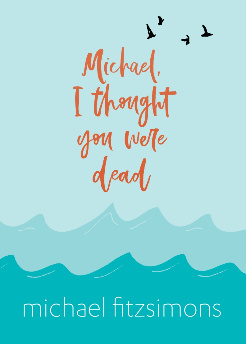 Michael-I-thought-you-were-dead-cover-high-res.jpg